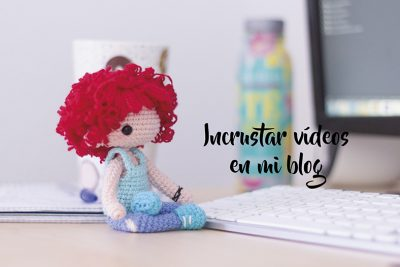Cómo insertar vídeos de Youtube en un Post (WordPress o Blogger)